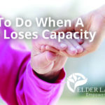 What Can You Do When A Friend Loses Capacity?