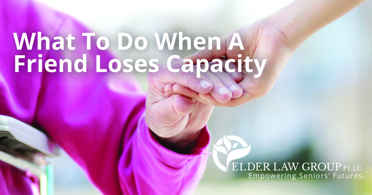 What to Do When a Friend Looses Capacity
