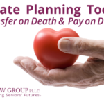 Estate Planning Tools – Pay on Death / Transfer on Death